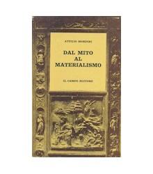 Dal Mito al Materialismo