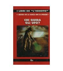 Chi Guida gli Ufo?