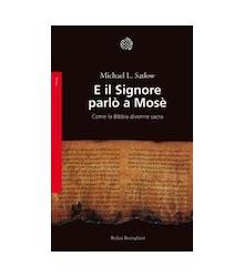 E il Signore Parlò a Mosè