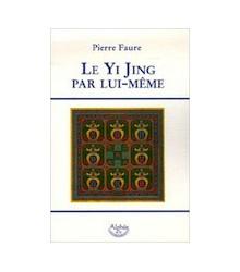 Le Yi Jing par Lui-Même