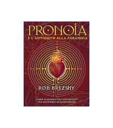 Pronoia è l'Antidoto alla...