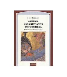 Armenia. Una Cristianità di...