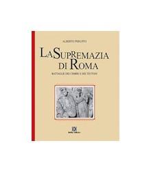 La Supremazia di Roma