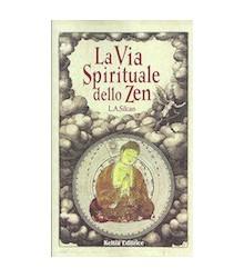 La Via Spirituale dello Zen