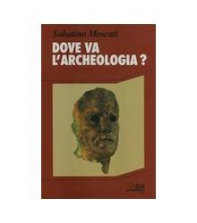 Dove va l'Archeologia?