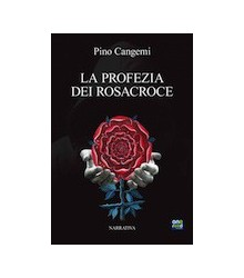 La Profezia dei Rosacroce