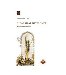 Il Parsifal di Wagner