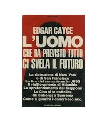 Edgar Cayce l'Uomo che ha...