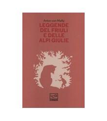 Leggende del Friuli e delle...
