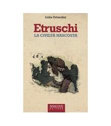 Etruschi la Civiltà Nascosta