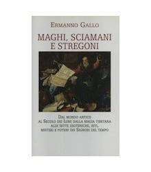 Maghi, Sciamani e Stregoni