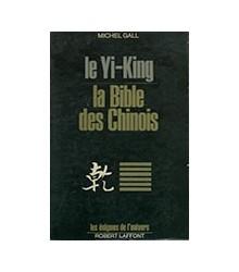 Le Yi-King. La Bible des...