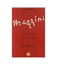 Giuseppe Mazzini e gli Operai