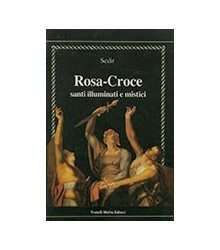 Rosa-Croce Santi Illuminati...