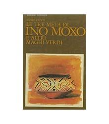 Le Tre Metà di Ino Moxo e...
