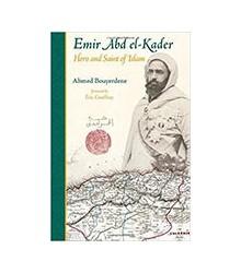 Emir Abd el-Kader. Hero and...