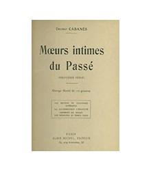 Mœurs Intimes du Passé -...