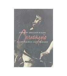 Caravaggio. A Life Sacred...