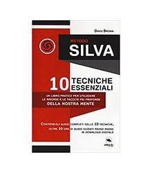 Metodo Silva. 10 Tecniche...