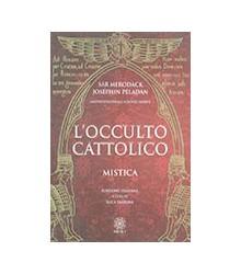 L'Occulto Cattolico - Mistica