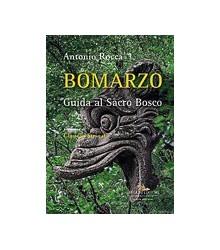Bomarzo. Guida al Sacro Bosco