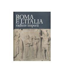 Roma e l'Italia. Radices...