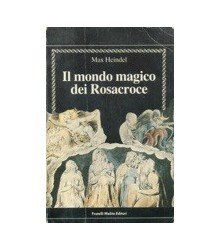 Il Mondo Magico dei Rosacroce