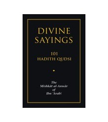 Divine Sayings: 101 Ḥadīth...