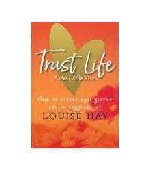 Trust Life. Fidati della Vita