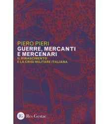 Guerre, Mercanti e Mercenari