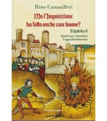 Ma l'Inquisizione Ha Fatto...