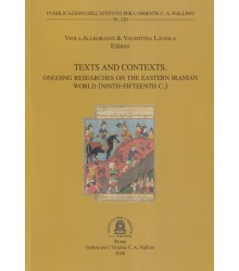 Texts and Contexts. Ongoing Researches on the Eastern Iranian World (Ninth-Fifteenth C.)