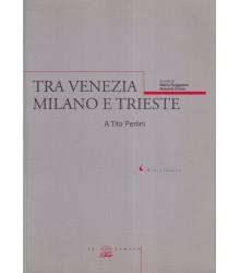 Tra Venezia Milano e Trieste
