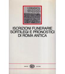 Iscrizioni funerarie sortilegi e pronostici di Roma antica