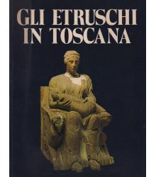 Gli Etruschi in Toscana