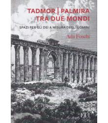 Tadmor Palmira tra due mondi