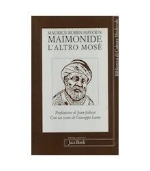 Maimonide, l'Altro Mosè